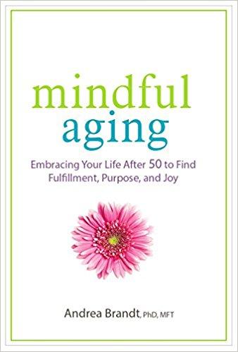 Mindful Aging Andrea brandt