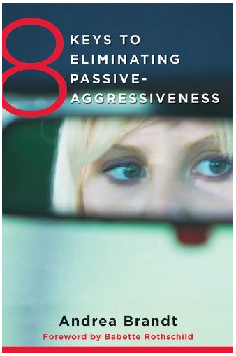 8 keys to eliminating passive aggressive behavior